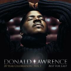 Best For Last (feat. Yolanda Adams & The Tri-City Singers) - Donald Lawrence