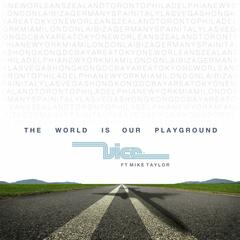 The World Is Our Playground (Extended) [feat. Mike Taylor]