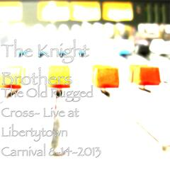 The Old Rugged Cross (Live at Libertytown Carnival 2013)