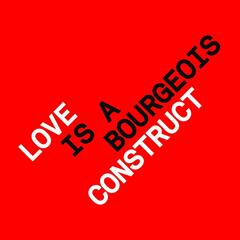 Love is a Bourgeois Construct (Dave Audé Big Dirty Dub)