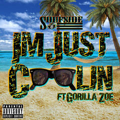 I'm Just Coolin (feat. Gorilla Zoe)