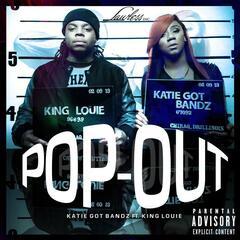 Pop Out (feat. King Louie) - Katie Got Bandz
