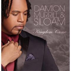 Kingdom Come - Damion Murrill & Siloam