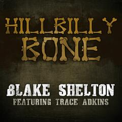 Hillbilly Bone - Blake Shelton