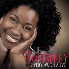 He's Very Much Alive - Sue Roseberry