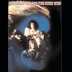 American Woman (Remastered) - The Guess Who