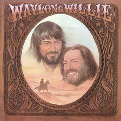 Mammas Don't Let Your Babies Grow up to Be Cowboys (Remastered) - Waylon Jennings & Willie Nelson
