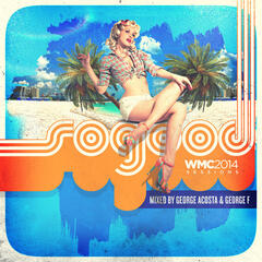 SOGOOD WMC 2014 Sessions Continuous Mix 1