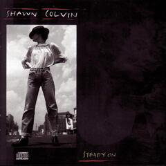 Steady On (Album Version) - Shawn Colvin