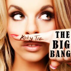 The Big Bang - Katy Tiz