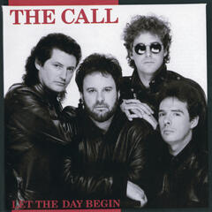 Let The Day Begin - The Call