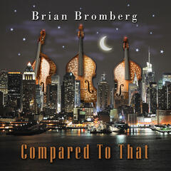 Does Anybody Really Know What Time It Is? - Brian Bromberg