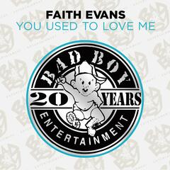 You Used To Love Me - Faith Evans