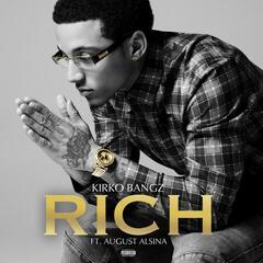 Rich (feat. August Alsina) - Kirko Bangz