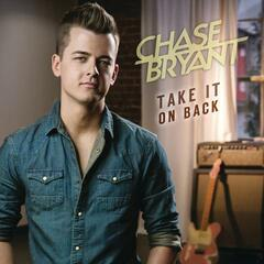 Take It On Back - Chase Bryant