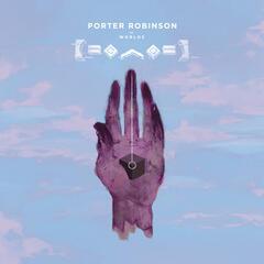 Lionhearted - Porter Robinson