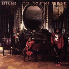 You, Me And He (Album Version) - Mtume
