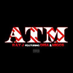 ATM (feat. Dria & Migos) - Ray J