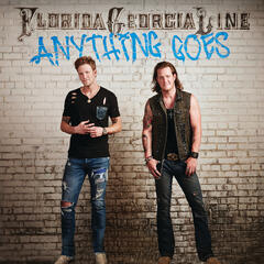 Anything Goes - Florida Georgia Line