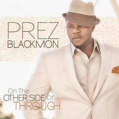 On the Other Side of Through - Prez Blackmon