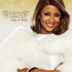 Take It Back (Album Version) - Dorinda Clark-Cole