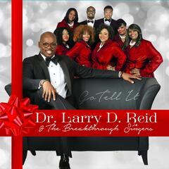Go Tell It - Dr. Larry D. Reid & The Breakthrough Singers