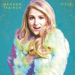 Like I'm Gonna Lose You by Meghan Trainor feat. John Legend