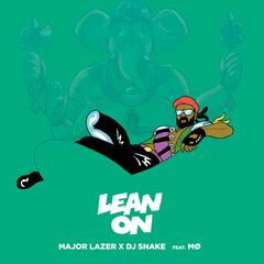 Lean On (feat. MØ & DJ Snake) - Major Lazer