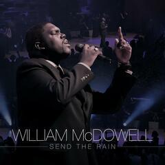 Send The Rain - William McDowell