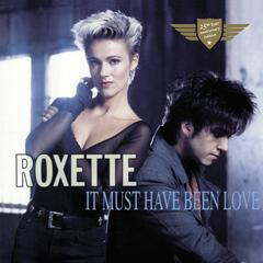 It Must Have Been Love (L.A. Version 1992) - Roxette