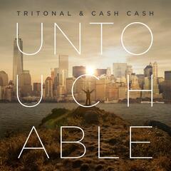 Untouchable - Tritonal and Cash Cash