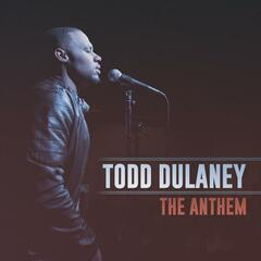 The Anthem by Todd Dulaney