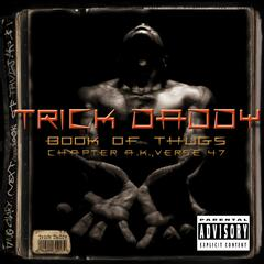 Shut Up (feat. Duece Poppito Of 24 Karatz, Trina, & Co Of Tre +6) - Trick Daddy