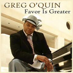 Favor is Greater - Greg O'Quin