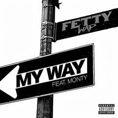 My Way (feat. Monty) - Fetty Wap