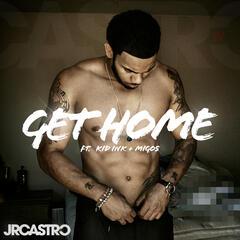 Get Home (Get Right) - JR Castro