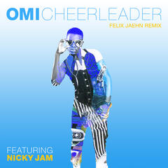 Cheerleader (Felix Jaehn Remix) - OMI feat. Nicky Jam