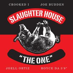 "The One (feat. Joe Budden, Joell Ortiz, Royce Da 5'9"" & Crooked I)"