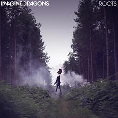 Roots - Imagine Dragons