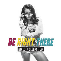 Be Right There - Diplo