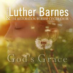 God's Grace (Radio Edit) - Luther Barnes & The Red Budd Gospel Choir