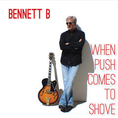 When Push Comes to Shove - Bennett B