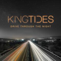 Drive Through the Night - Kingtides