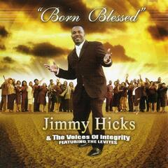 Born Blessed - Jimmy Hicks & The Voices of Integrity