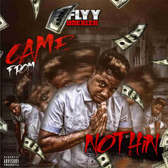 Came from Nothing (Dirty) - Flyy Drexler