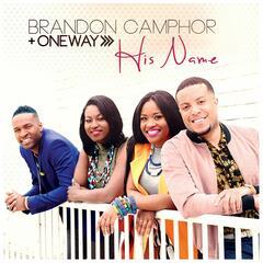 His Name (Album) - Brandon Camphor & Oneway