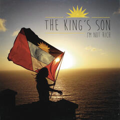 I'm Not Rich - King's Son