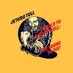 Too Old To Rock 'N' Roll (2002 Remastered Version) by Jethro Tull