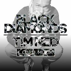 Black Diamonds - T!M NED