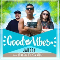Good Vibes (feat. Conkarah & Sammielz) - Jahboy